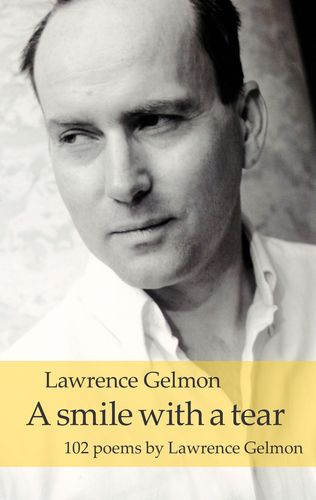 A smile with a tear 102 poems by Lawrence Gelmon (2018)